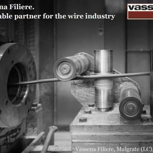 Vassena Filiere. A reliable partner for the wire industry Vassena